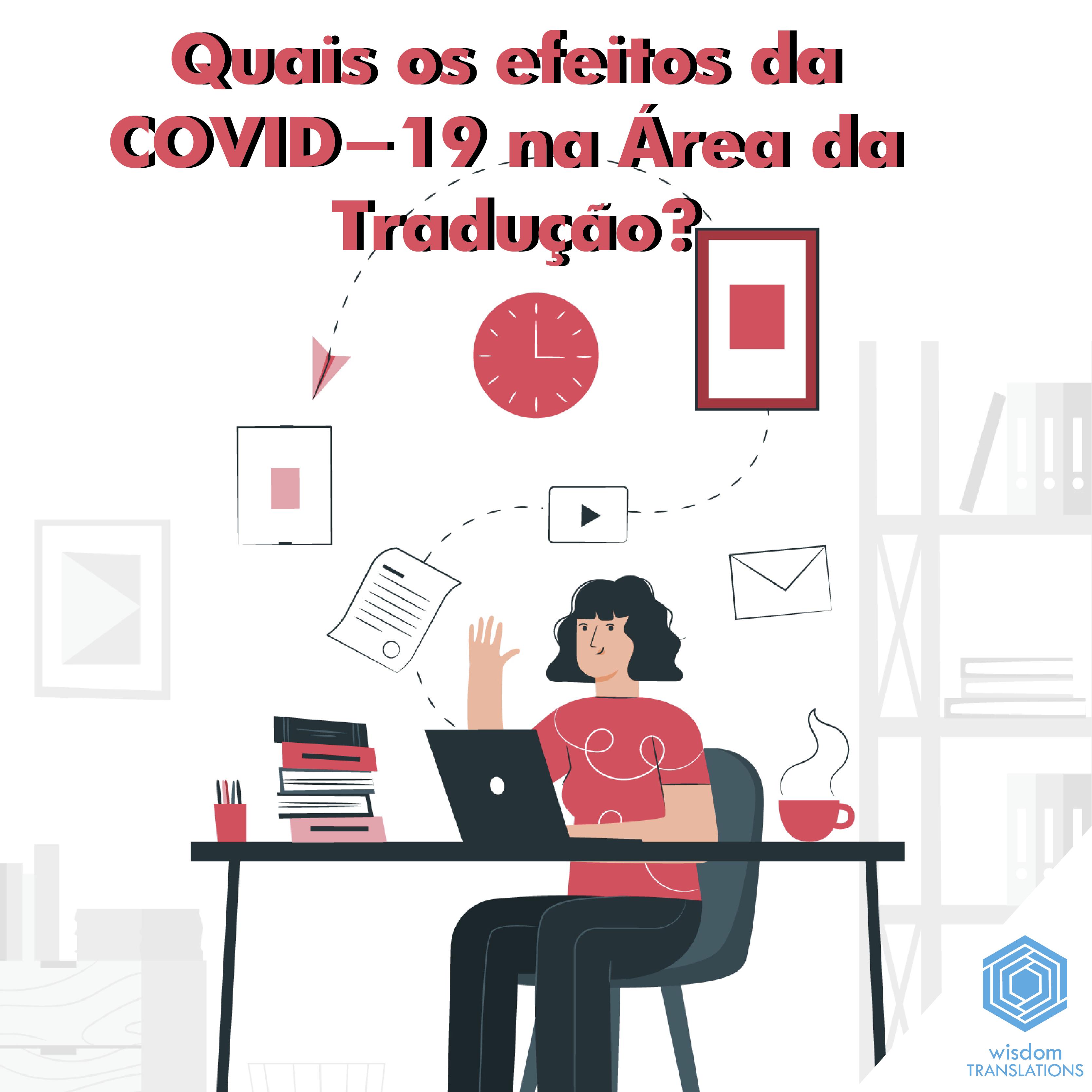 Quais os efeitos da COVID-19 na Área da Tradução?